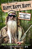 Happy Happy Happy by Phil Robertson Star of Duck Dynasty